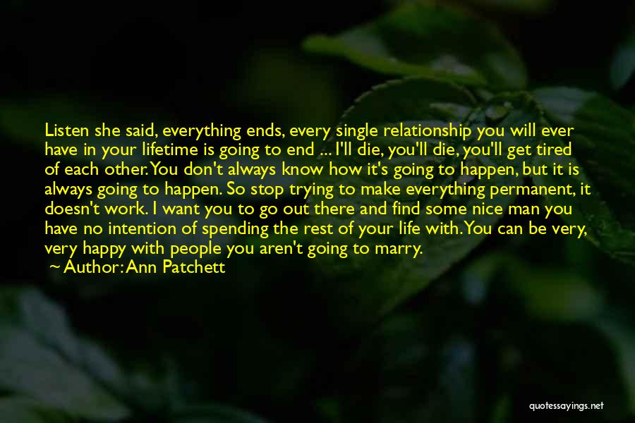Be Nice To Each Other Quotes By Ann Patchett