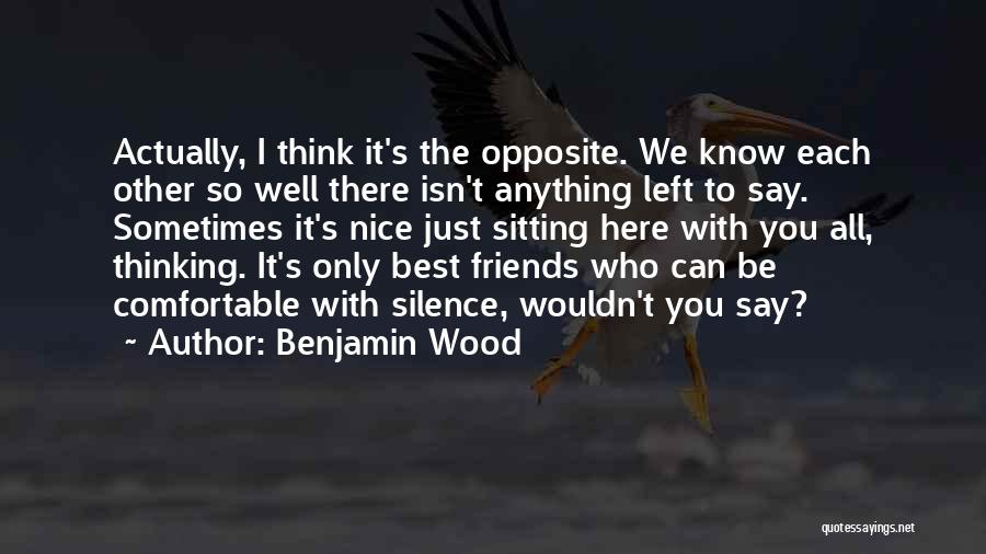 Be Nice To Each Other Quotes By Benjamin Wood