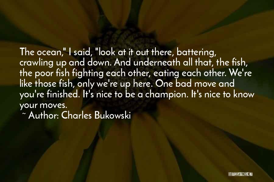 Be Nice To Each Other Quotes By Charles Bukowski