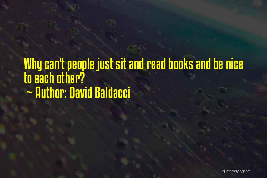 Be Nice To Each Other Quotes By David Baldacci