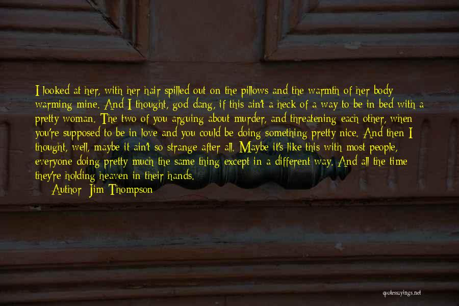 Be Nice To Each Other Quotes By Jim Thompson