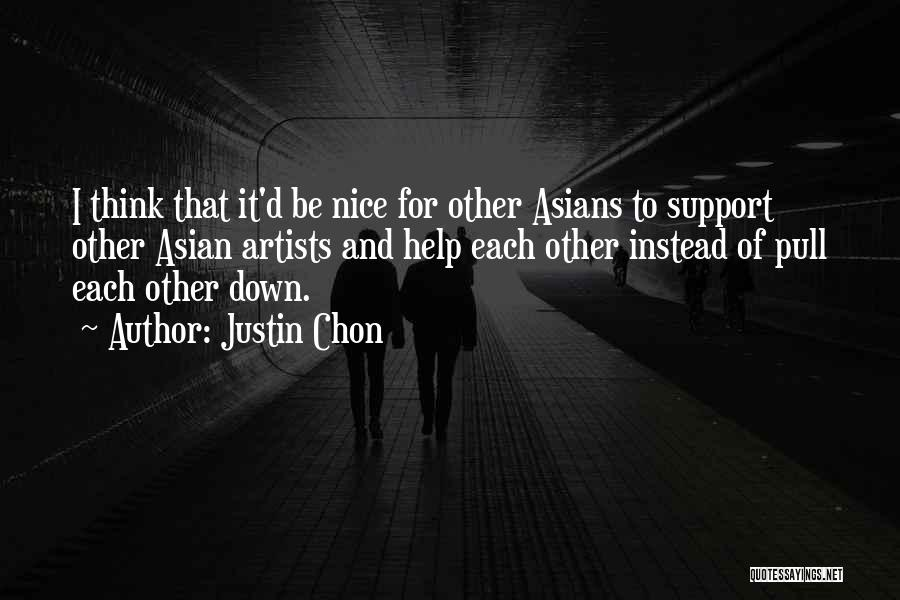 Be Nice To Each Other Quotes By Justin Chon