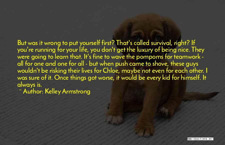 Be Nice To Each Other Quotes By Kelley Armstrong