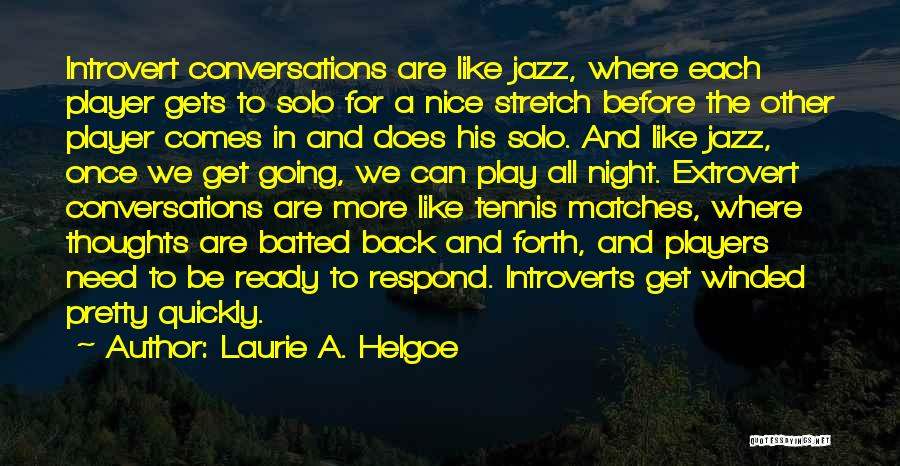 Be Nice To Each Other Quotes By Laurie A. Helgoe