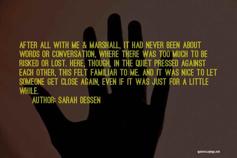 Be Nice To Each Other Quotes By Sarah Dessen