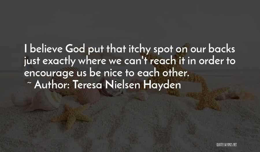 Be Nice To Each Other Quotes By Teresa Nielsen Hayden