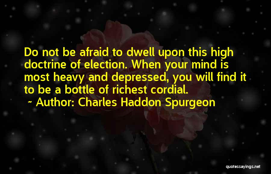 Be Not Afraid Quotes By Charles Haddon Spurgeon