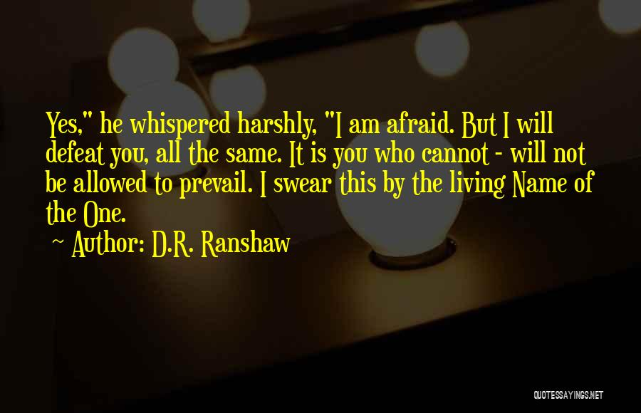 Be Not Afraid Quotes By D.R. Ranshaw