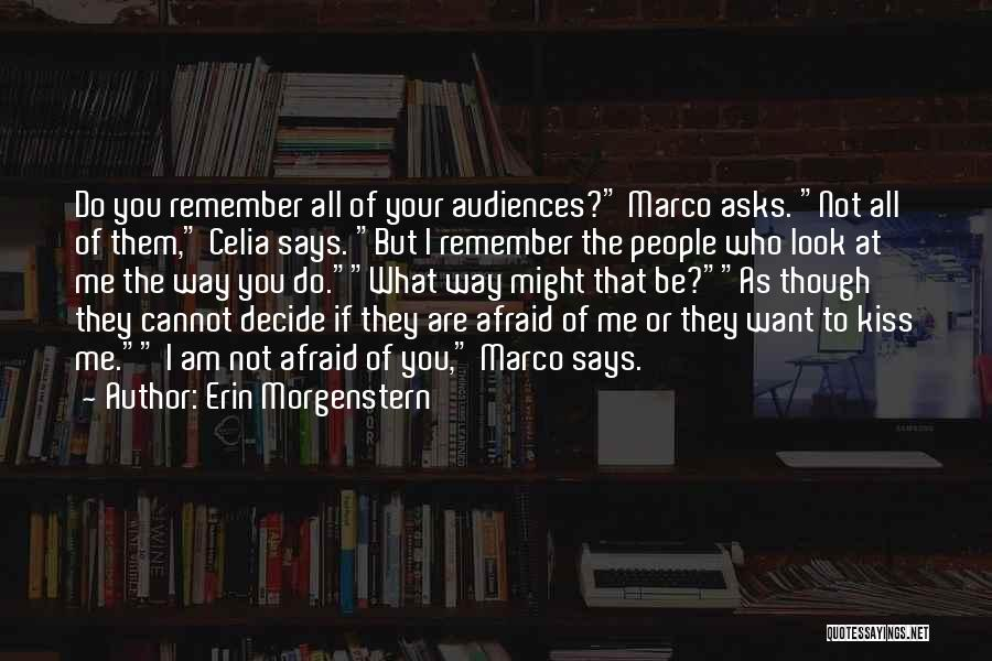 Be Not Afraid Quotes By Erin Morgenstern