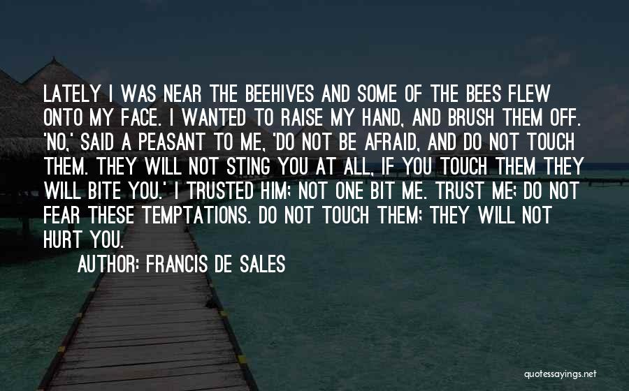 Be Not Afraid Quotes By Francis De Sales