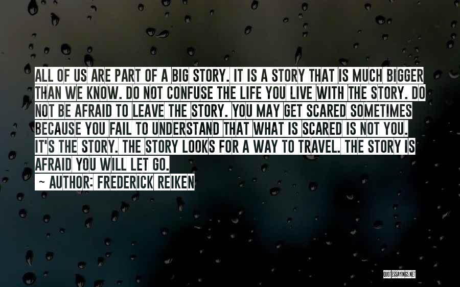 Be Not Afraid Quotes By Frederick Reiken
