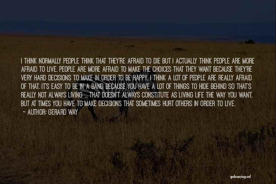 Be Not Afraid Quotes By Gerard Way