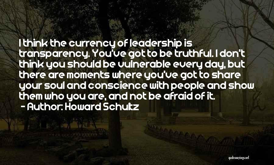 Be Not Afraid Quotes By Howard Schultz