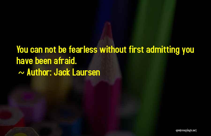 Be Not Afraid Quotes By Jack Laursen