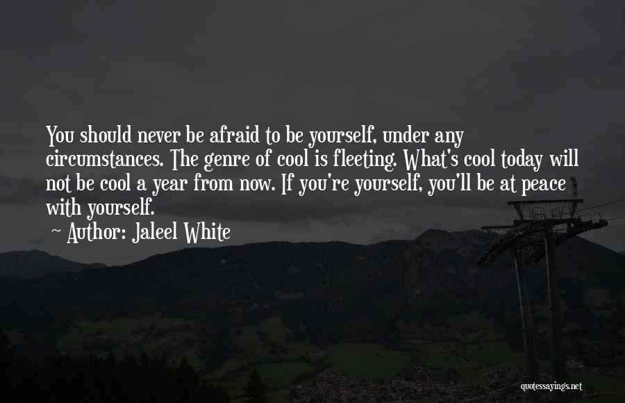 Be Not Afraid Quotes By Jaleel White