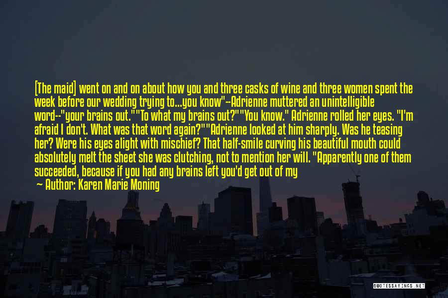 Be Not Afraid Quotes By Karen Marie Moning