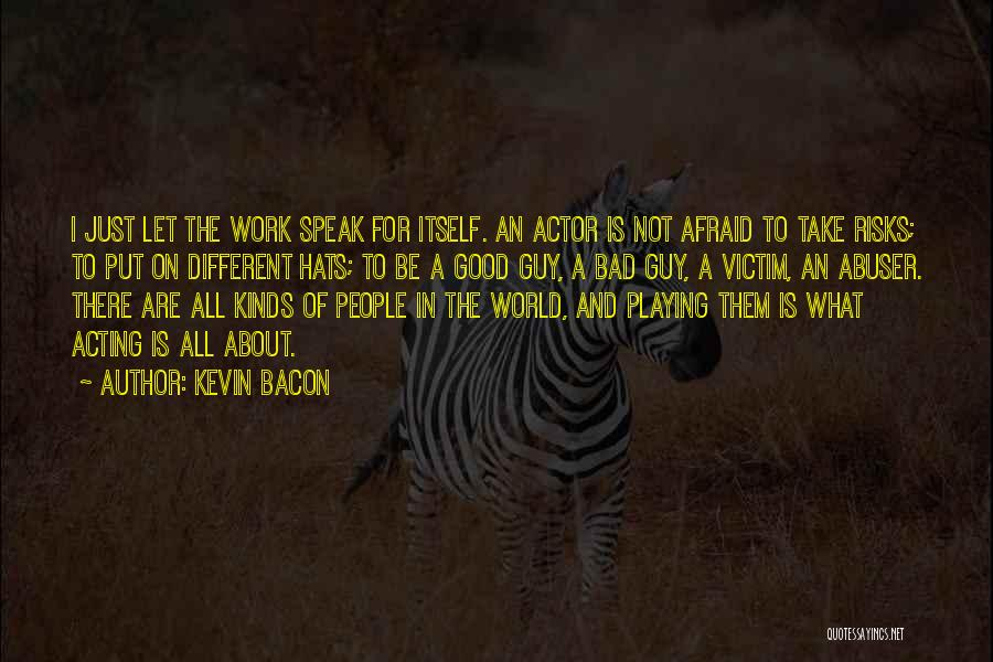 Be Not Afraid Quotes By Kevin Bacon