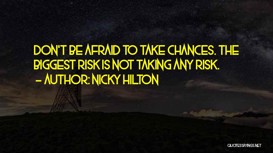 Be Not Afraid Quotes By Nicky Hilton
