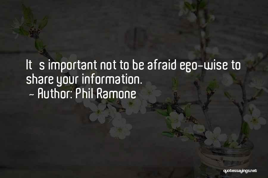 Be Not Afraid Quotes By Phil Ramone