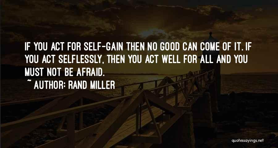 Be Not Afraid Quotes By Rand Miller