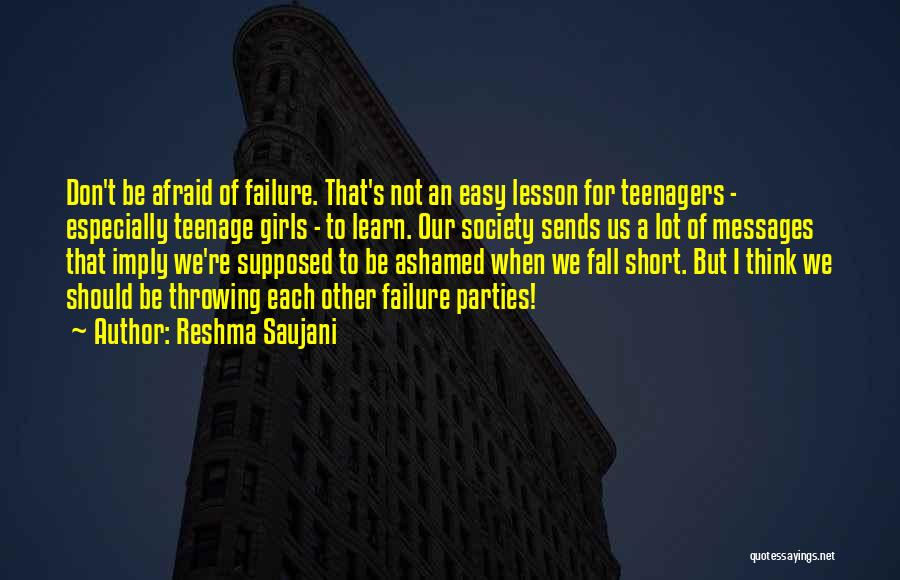 Be Not Afraid Quotes By Reshma Saujani