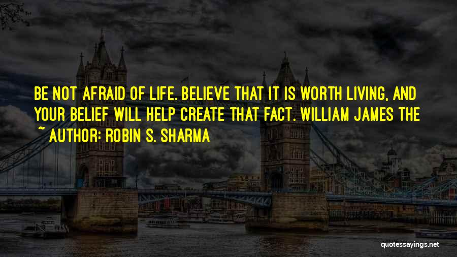 Be Not Afraid Quotes By Robin S. Sharma