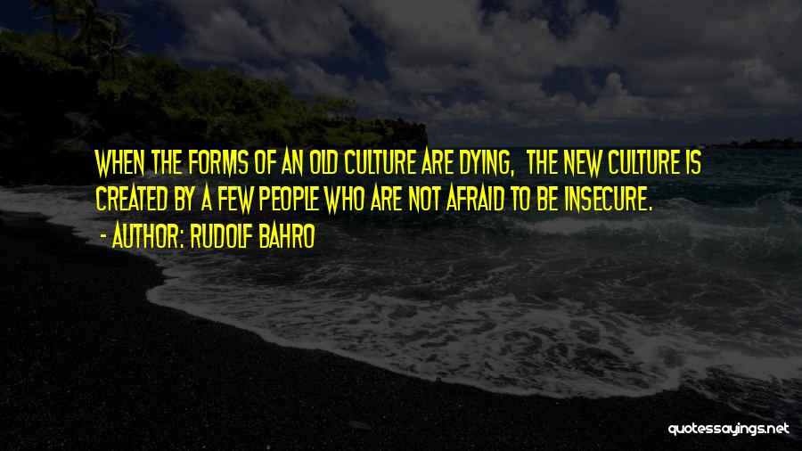 Be Not Afraid Quotes By Rudolf Bahro