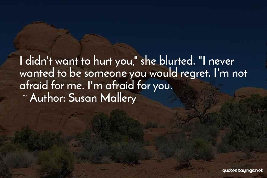 Be Not Afraid Quotes By Susan Mallery