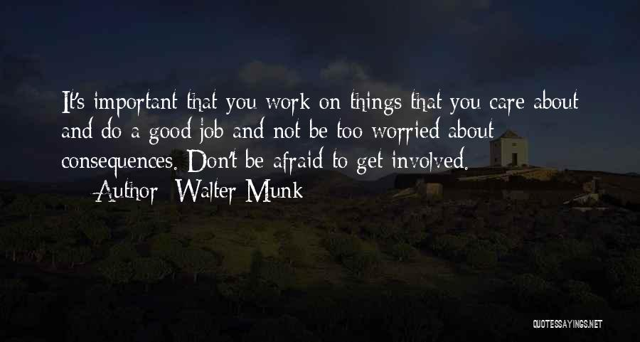 Be Not Afraid Quotes By Walter Munk