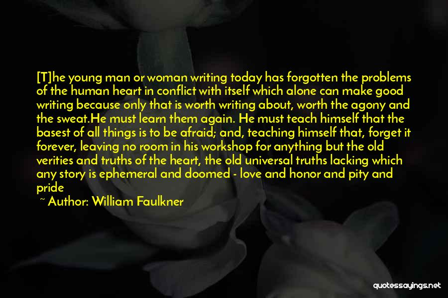 Be Not Afraid Quotes By William Faulkner