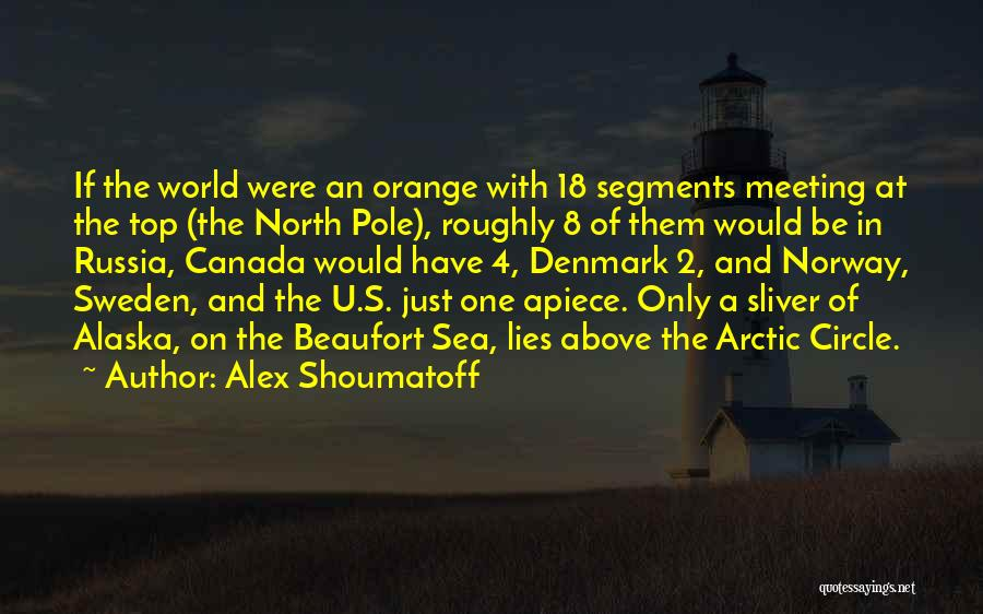 Be On Top Of The World Quotes By Alex Shoumatoff