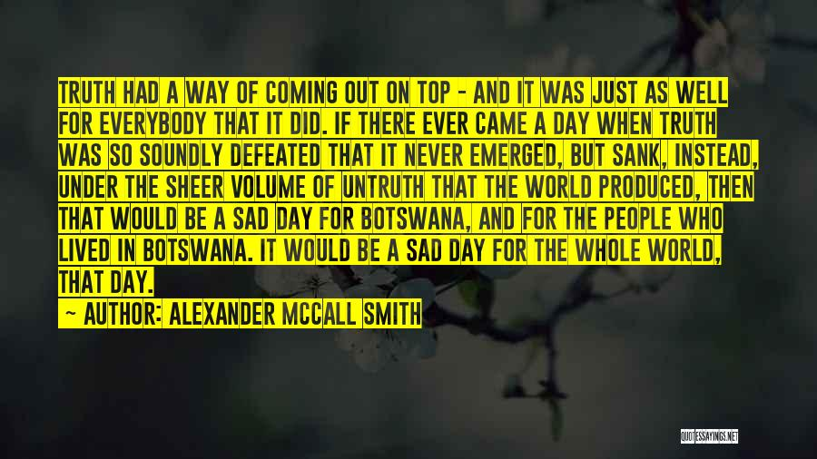 Be On Top Of The World Quotes By Alexander McCall Smith