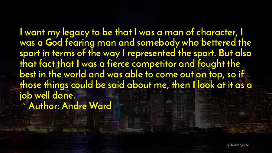 Be On Top Of The World Quotes By Andre Ward