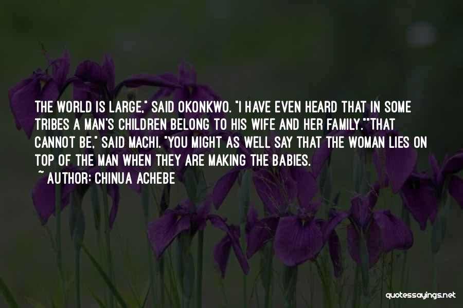 Be On Top Of The World Quotes By Chinua Achebe