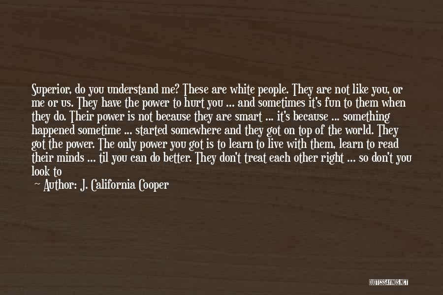 Be On Top Of The World Quotes By J. California Cooper