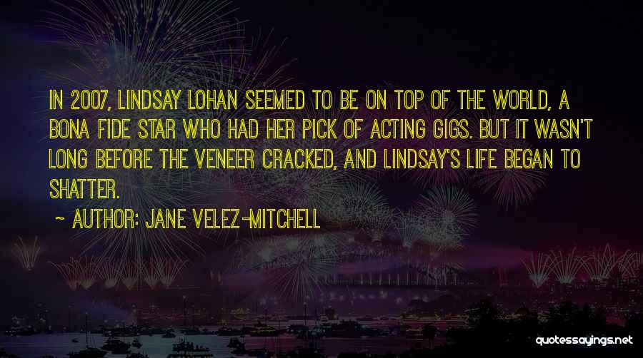 Be On Top Of The World Quotes By Jane Velez-Mitchell