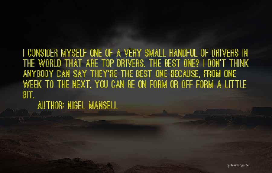 Be On Top Of The World Quotes By Nigel Mansell