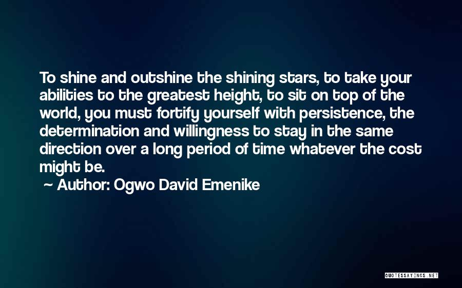 Be On Top Of The World Quotes By Ogwo David Emenike