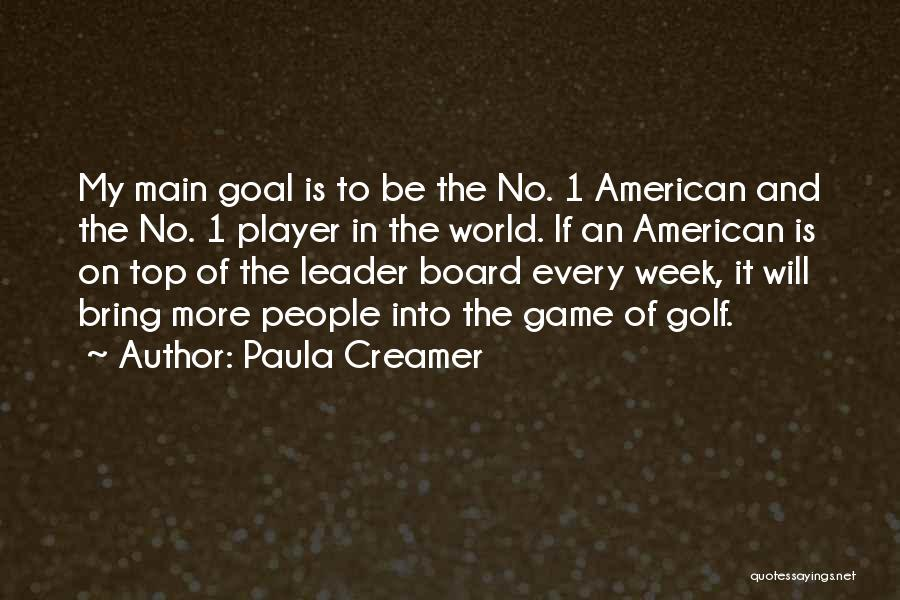 Be On Top Of The World Quotes By Paula Creamer