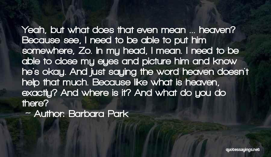 Be You Picture Quotes By Barbara Park