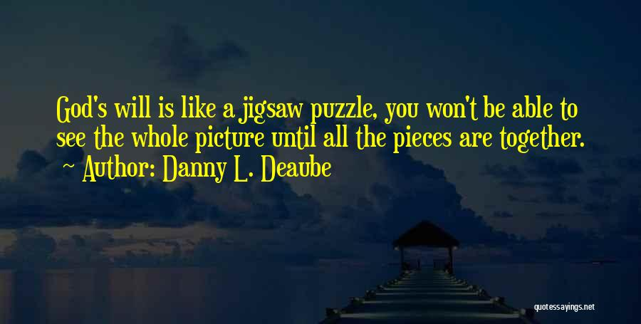 Be You Picture Quotes By Danny L. Deaube