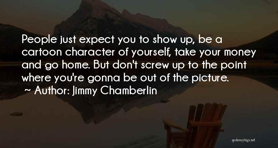 Be You Picture Quotes By Jimmy Chamberlin