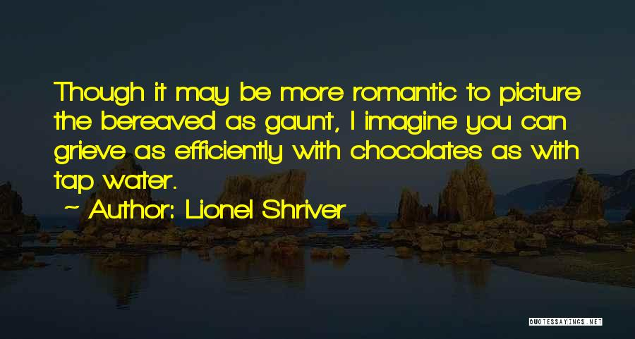 Be You Picture Quotes By Lionel Shriver