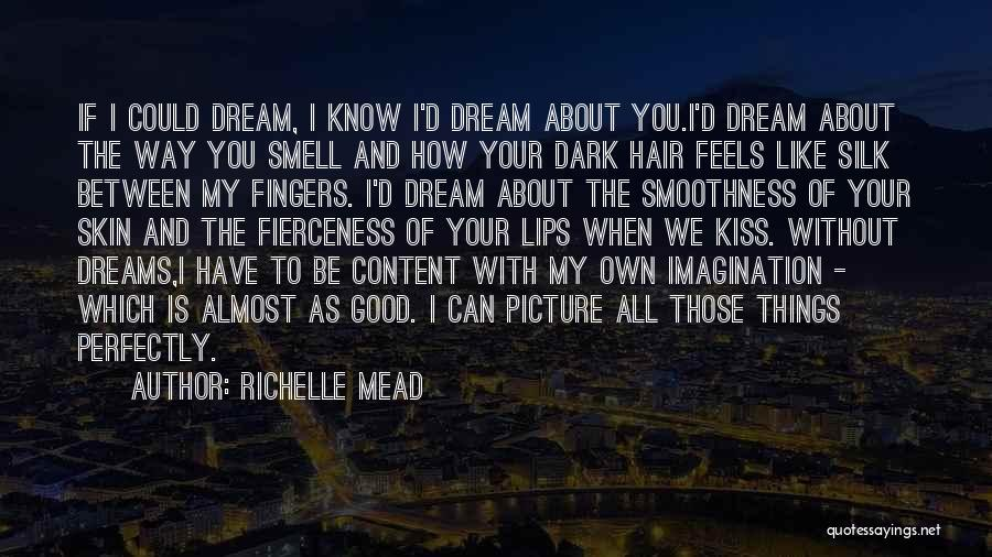 Be You Picture Quotes By Richelle Mead