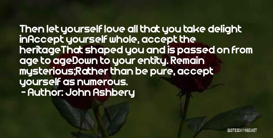 Be Yourself In Life Quotes By John Ashbery
