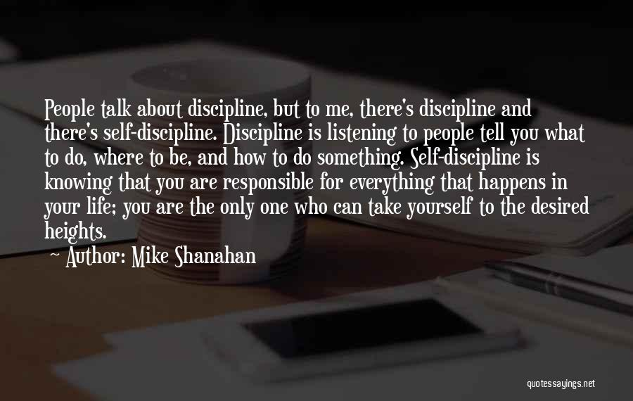 Be Yourself In Life Quotes By Mike Shanahan