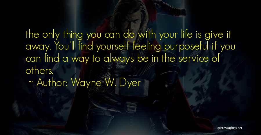 Be Yourself In Life Quotes By Wayne W. Dyer