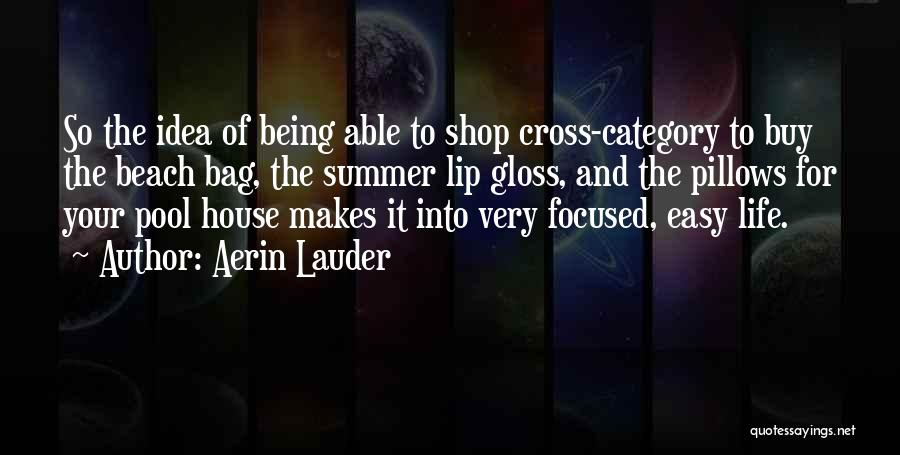 Beach And Summer Quotes By Aerin Lauder