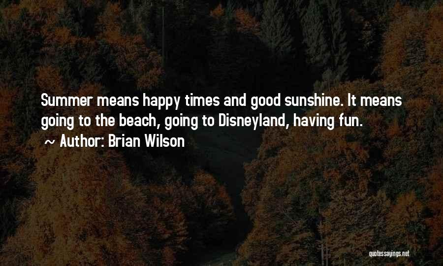 Beach And Summer Quotes By Brian Wilson