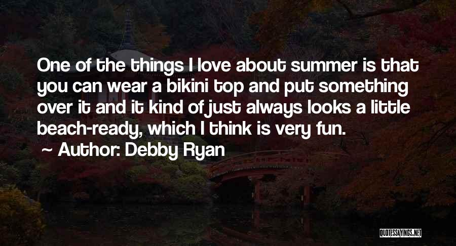 Beach And Summer Quotes By Debby Ryan
